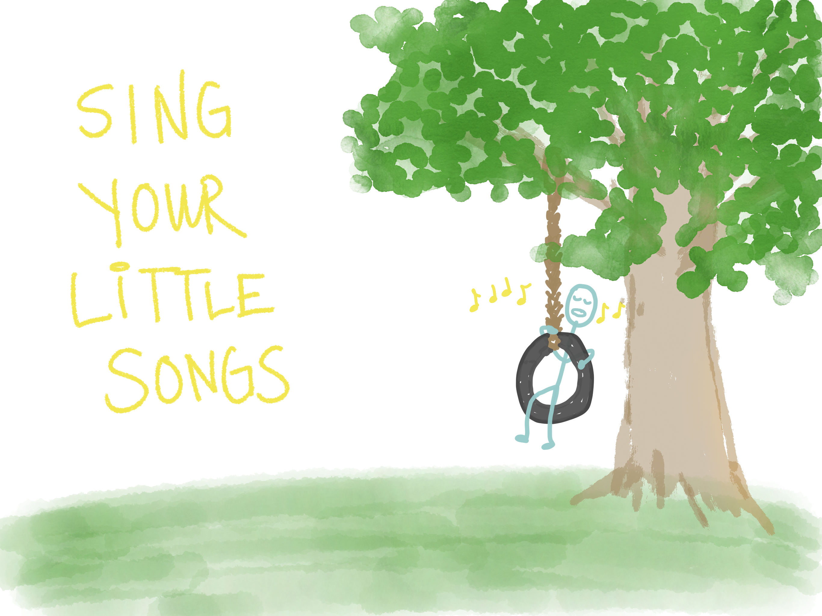 Sing your little songs